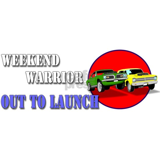 Out to Launch - Weekend Warrior