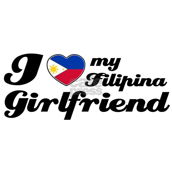 I love my Filipina Girfriend