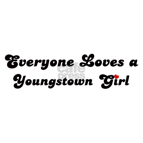 Loves Youngstown Girl