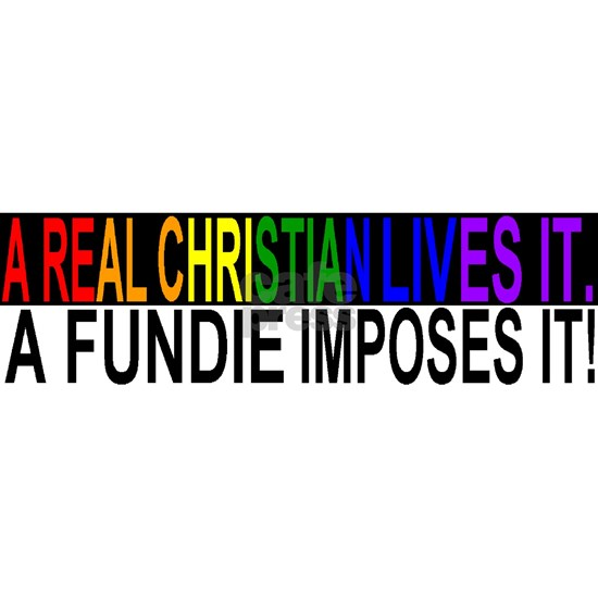 Fundies Vs. Christians Bumpersticker