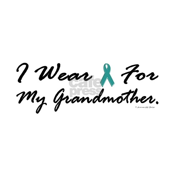 I Wear Teal For My Grandmother 1