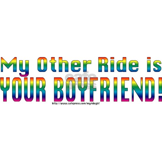 My Other Ride is Your Boyfriend