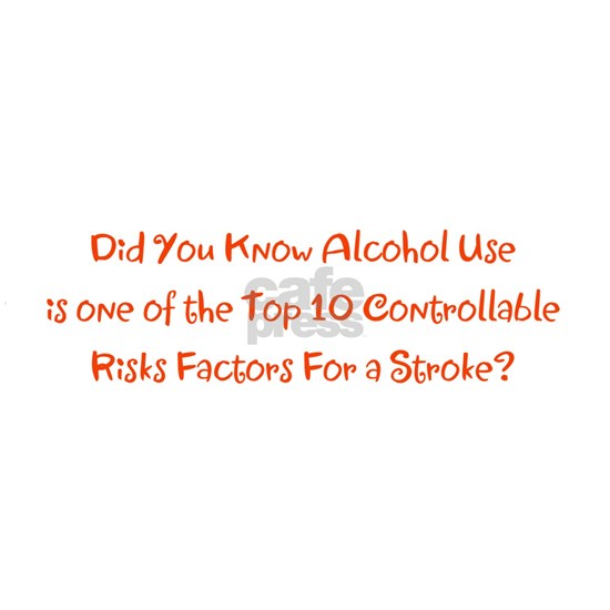 Alcohol Use Stroke Risk Factors Bradley's Fave