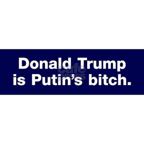 Trump is Putin's bitch