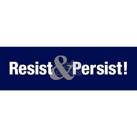 Resist & Persist