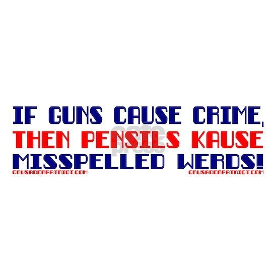 IF GUNS CAUSE CRIME