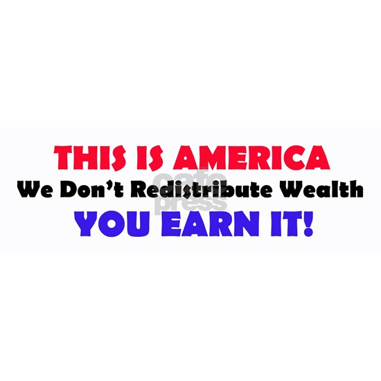 We Dont Redistribute Wealth