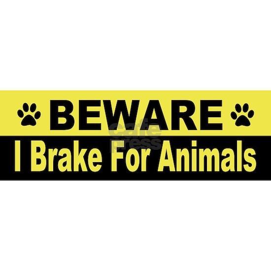 I Brake For Animals