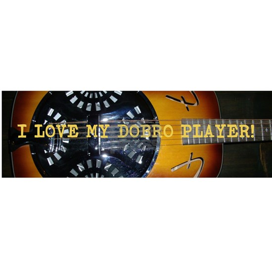 I love my dobro player