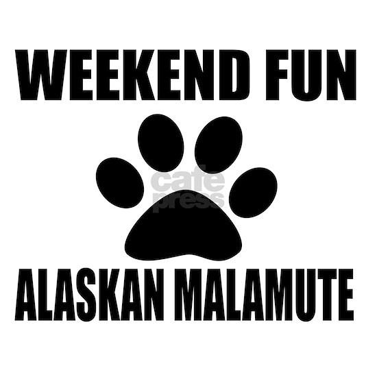 Weekend Fun Alaskan Malamute Dog Designs