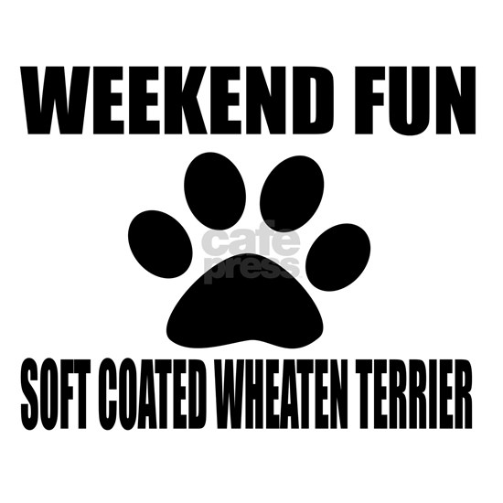 Weekend Fun Soft Coated Wheaten Terrier Dog Design