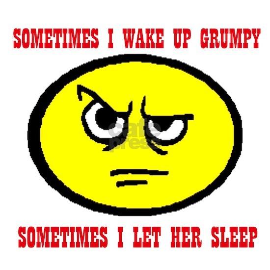 WAKE GRUMPY