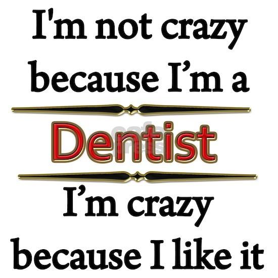 Im Not Crazy - DENTIST