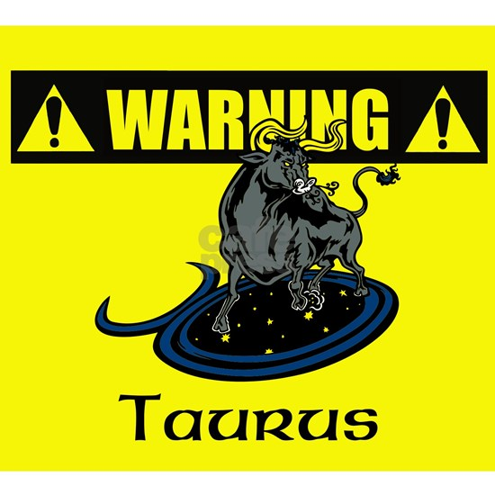 Warning: Taurus