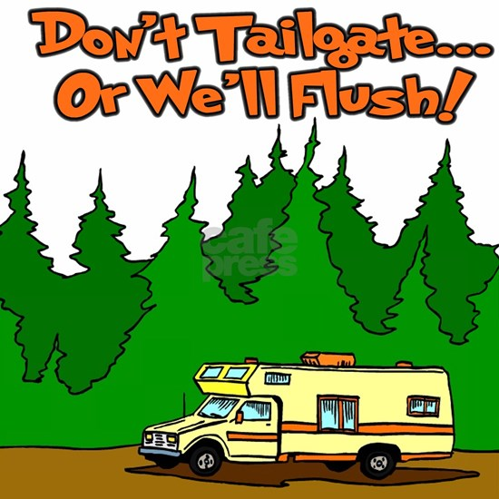 Dont Tailgate or Well Flush