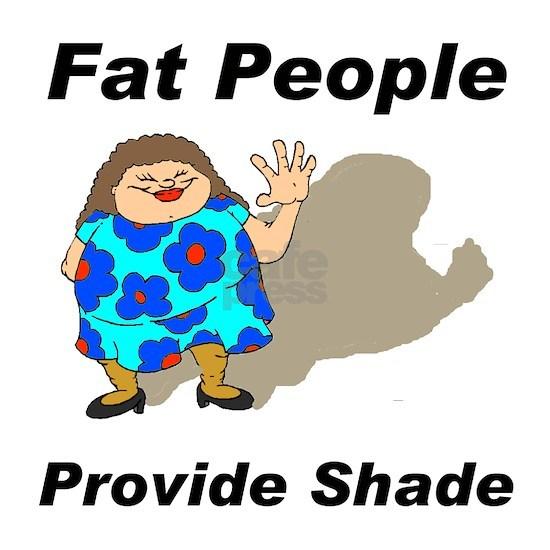 FAT GIRLS shade