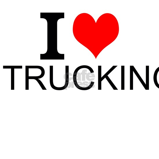 I Love Trucking