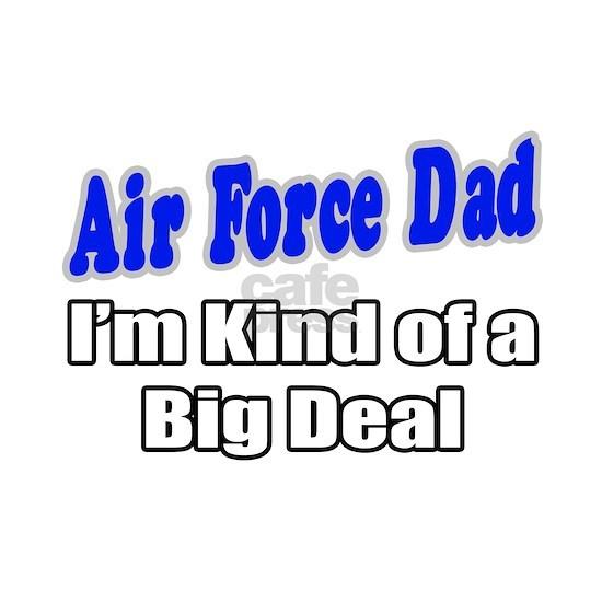 kinda big deal air force dad