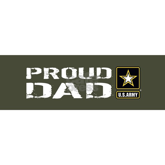 U.S. Army: Proud Dad (Military Green)