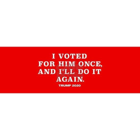 Trump 2020 - Vote For Him Again
