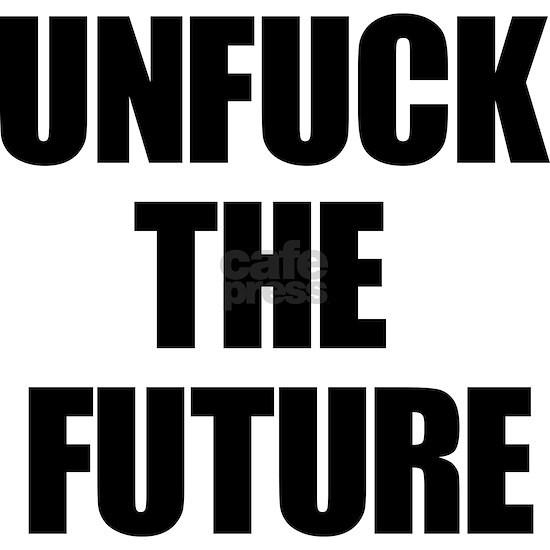 Unfuck the Future