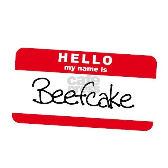 my name is beefcake