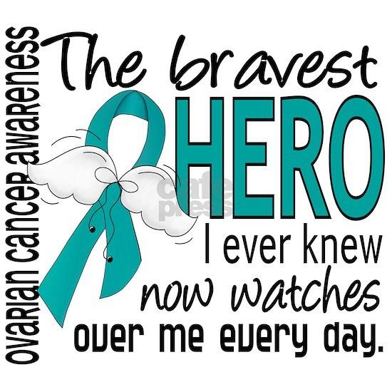 D Ovarian Cancer Bravest Hero I Ever Knew