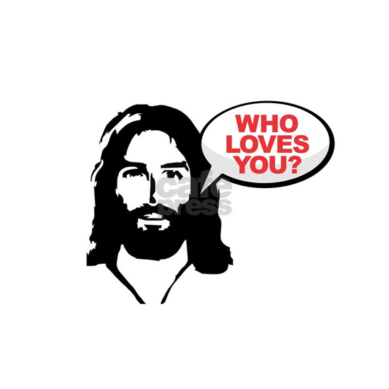 Jesus - Who Loves You