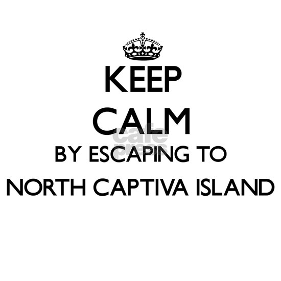 Keep calm by escaping to North Captiva Island Flor