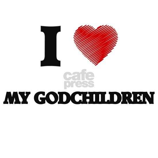 I Love My Godchildren