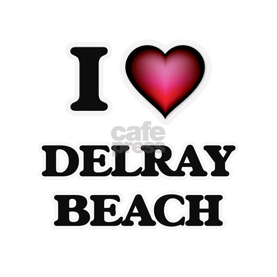 I love Delray Beach Florida