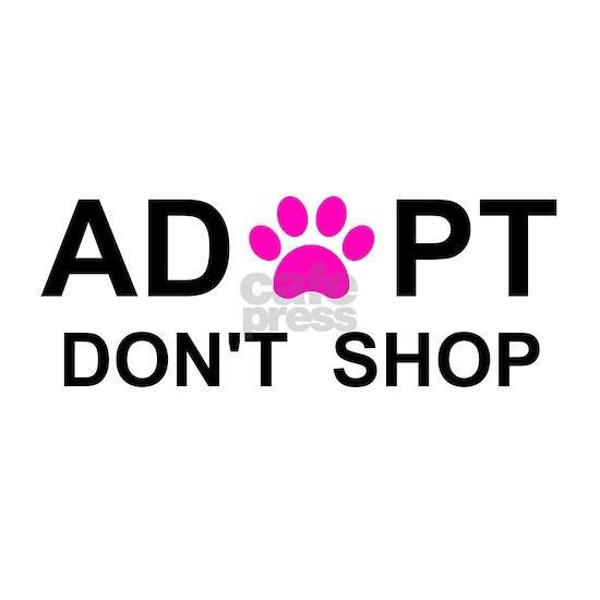 Adopt. Don't Shop.