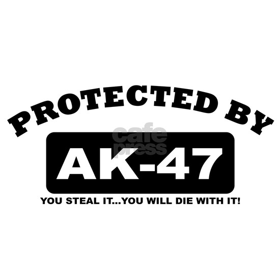 property of protected by ak47 b