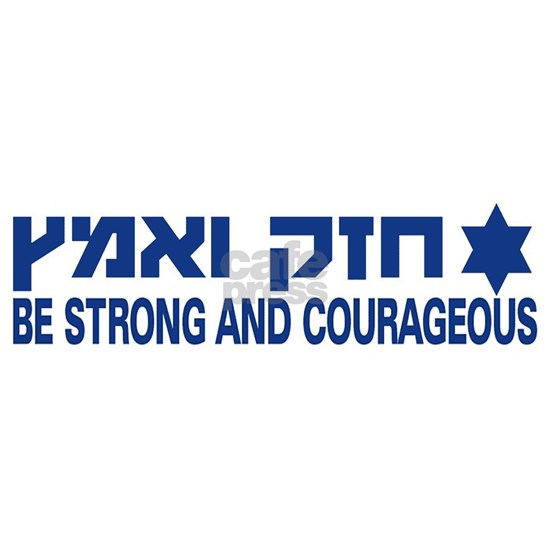be strong and courageous bumper