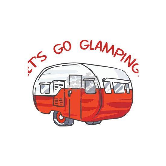 LETS GO GLAMPING