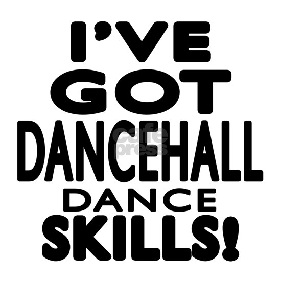 I Have Got dancehall Dance Skills