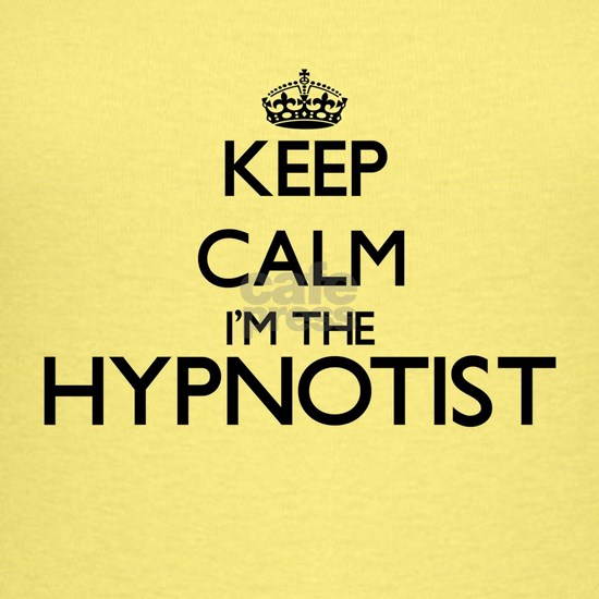 Keep calm I'm the Hypnotist