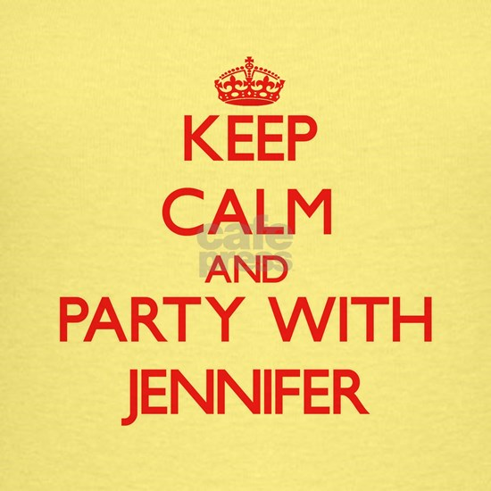 Keep Calm and Party with Jennifer