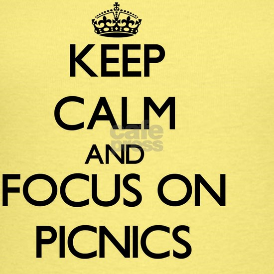Keep Calm and focus on Picnics