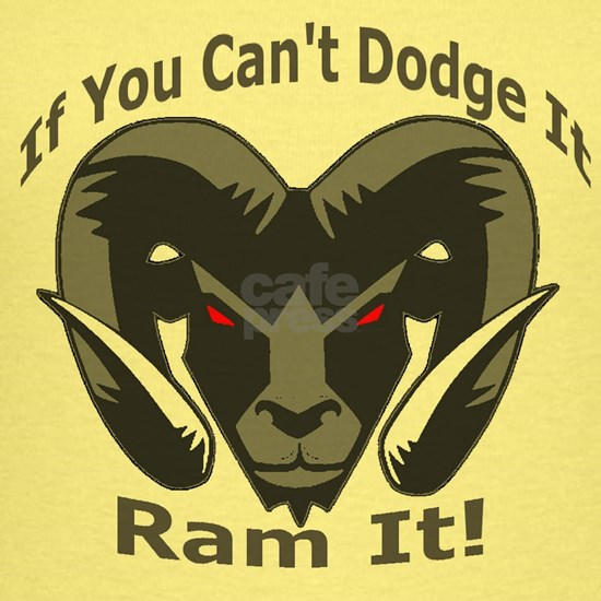 If You Cant Dodge It Ram It