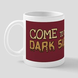 2-cometothedarkside_bumper Mug