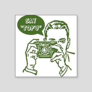 "Say Tofu | Square Sticker 3"" x 3"""