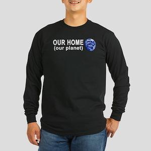 Our Home -- Long Sleeve Dark T-Shirt