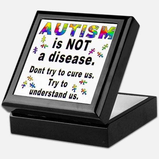 Autism is NOT a disease! Keepsake Box