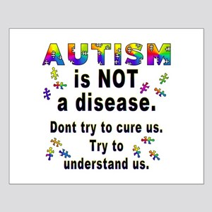 Autism is NOT a disease! Small Poster