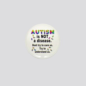 Autism is NOT a disease! Mini Button