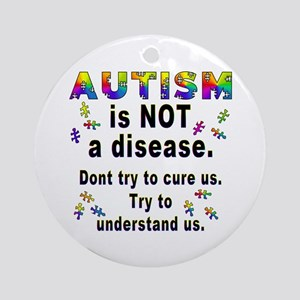 Autism is NOT a disease! Ornament (Round)
