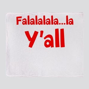 Falalalala...la Yall Throw Blanket