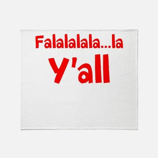 Falalalala...la Yall Throw Blanket