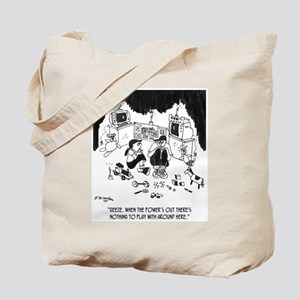 Nothing to Do W/O Electricity Tote Bag